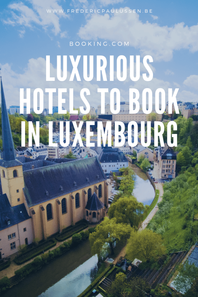 Luxurious Hotels to book in Luxembourg pinterest