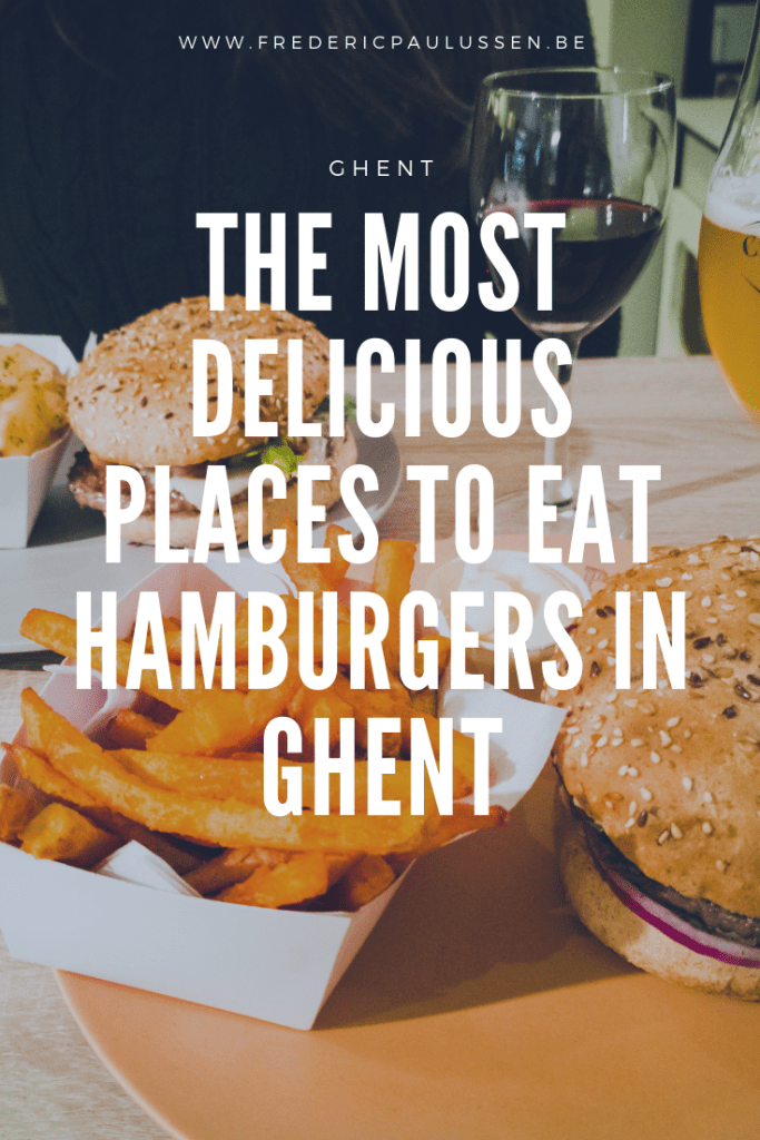 The most delicious places to eat hamburgers in Ghent pinterest