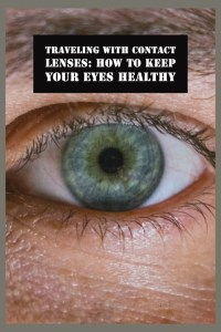 Traveling with contact lenses