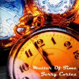 Jerry Cortez-Matter Of Time