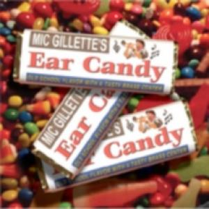 Mic Gillette-Ear Candy