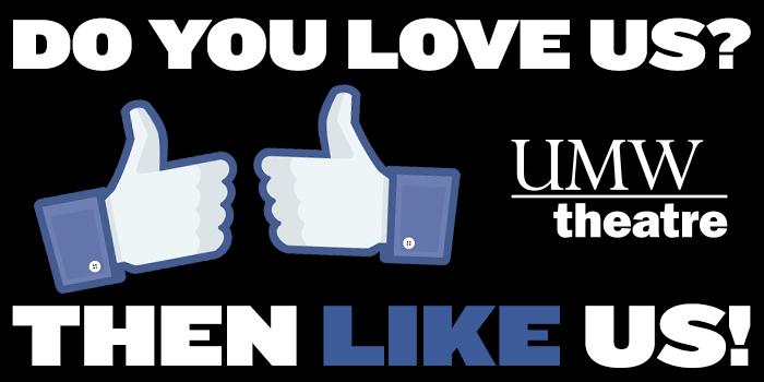 Like UMW Theatre on Facebook