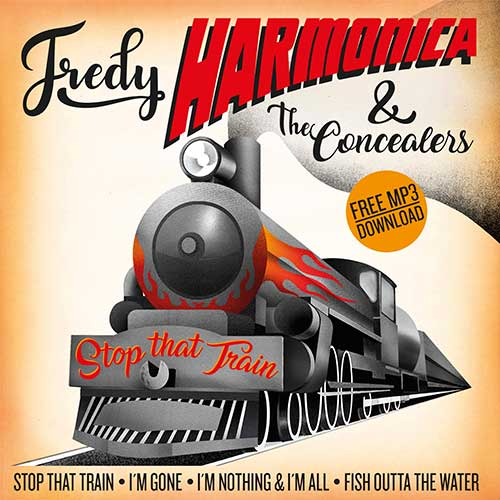 Stop thet Train - Fredy Harmonica & The Concealers