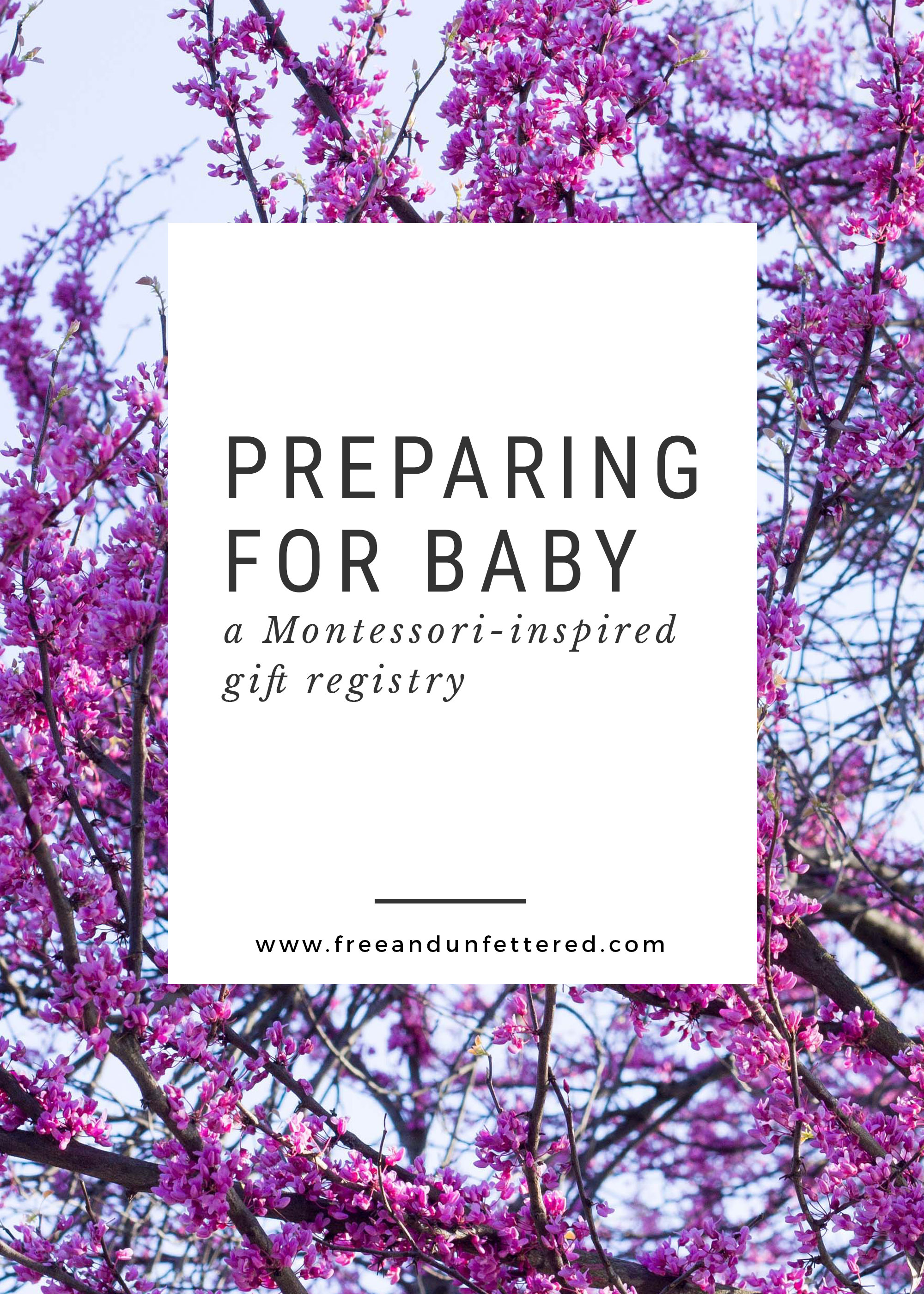 Preparing for Baby: A Montessori-Inspired Gift Registry – Free and ...
