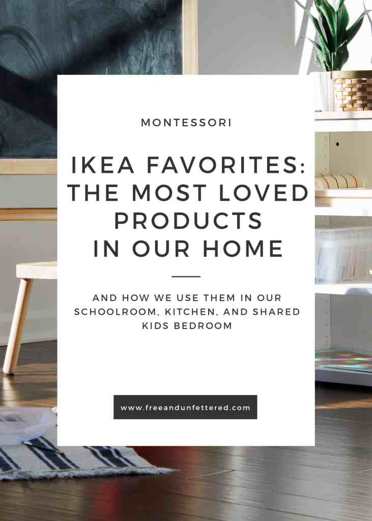 ikea favorites: the most loved products in our montessori-inspired home and how we use them in our schoolroom, kitchen, and shared kids bedroom