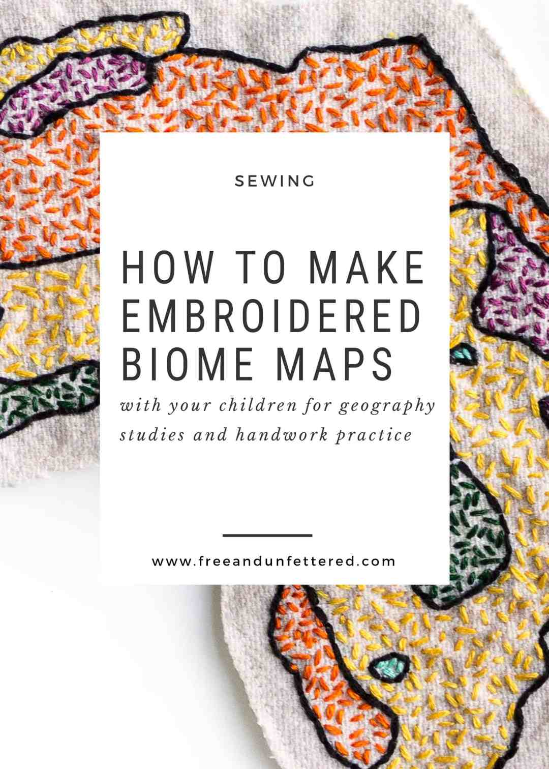 Sewing with Kids: How to Make Embroidered Biome Maps. It's a great handwork project for kids to undertake alongside geography studies. #montessoriathome #practicallife #handwork #charlottemason #homeeducation