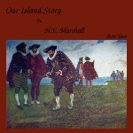 Our Island Story, AudioBook Part 2