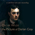 The Picture of Dorian Gray  by Oscar Wilde [dramatic reading]