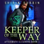 Keeper of the Way: Aftermath Cleaners by Shirin Dubbin