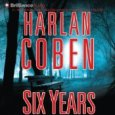 Six Years Publisher's Summary Six years have passed since Jake Fisher watched Natalie, the love of his life, marry another man. Six years of hiding a broken heart by throwing […]