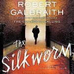 The Silkworm Free Audio Book by Robert Galbraith
