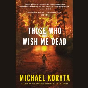 those who wish me dead michael koryta free audiobook