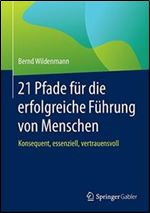 GO Downloads 21 Pfade fur die erfolgreiche Fuhrung von Menschen: Konsequent, essenziell, vertrauensvoll (German Edition) [German] by Bernd Wildenmann