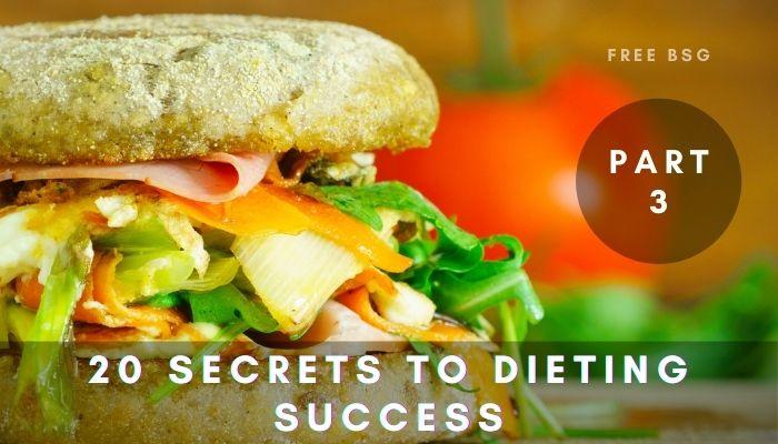 20 Secrets to Dieting Success - Part - 3