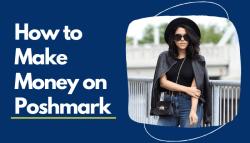 how to make money selling on poshmark