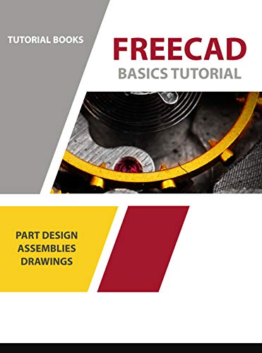 FreeCAD Basics Tutorial: Part Design, Assemblies, and Drawings (For Windows)