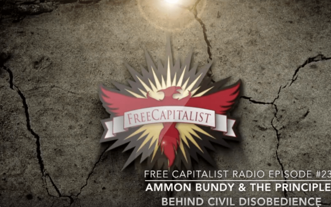 Ammon Bundy and The Principle of Civil Disobedience (#237)