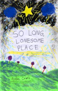 So Long, Lonesome Place by Ashlee Craft Book Cover