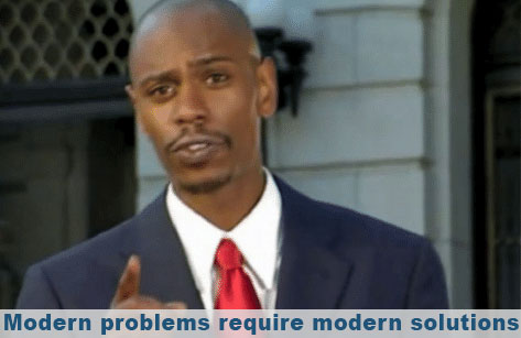 Dave Chappelle meme - modern problems require modern solutions