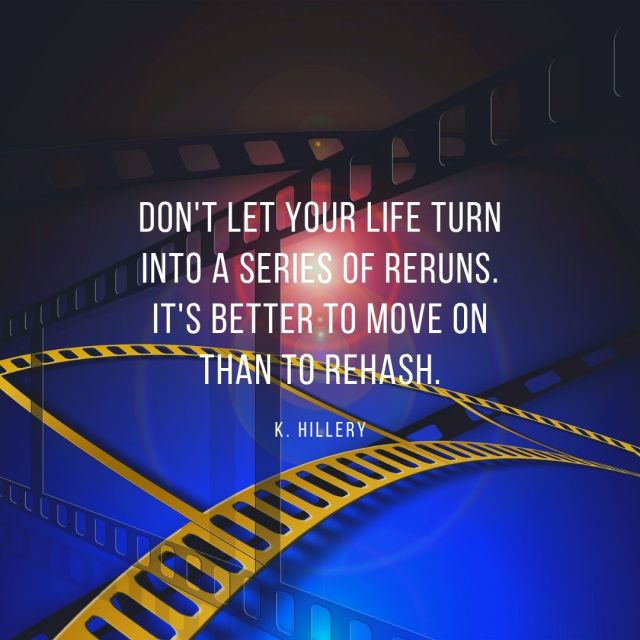 Don't Let Your Life Turn Into a Series...K. Hillery