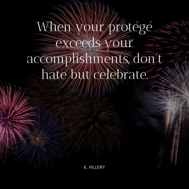 When Your Protégé Exceeds Your Accomplishments...K. Hillery