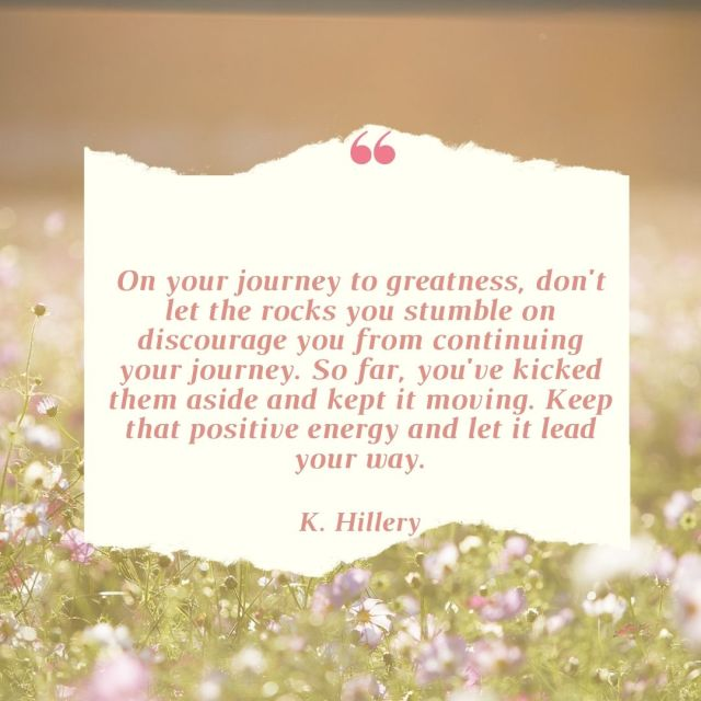 On Your Journey to Greatness...K. Hillery