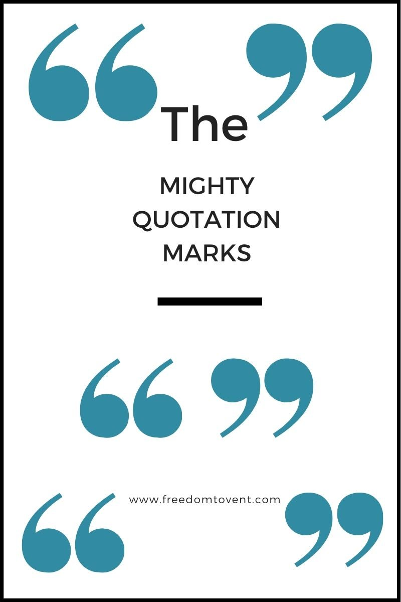 Read more about the article The Mighty Quotation Marks