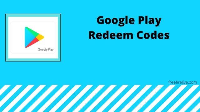 Google Play Redeem Codes 2021