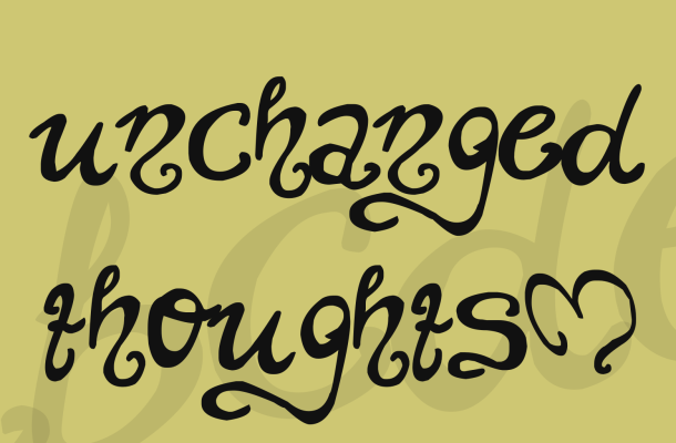 unchanged thoughts$ Font