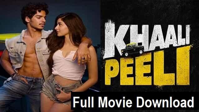 Khaali Peeli Full Movie Download | Ishaan Khatter, Ananya Pandey