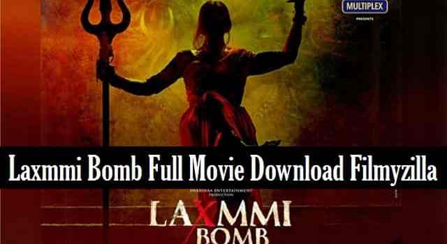 Laxmmi-bomb-2020-full-movie-download-filmyzilla-akshay-kumar (1)