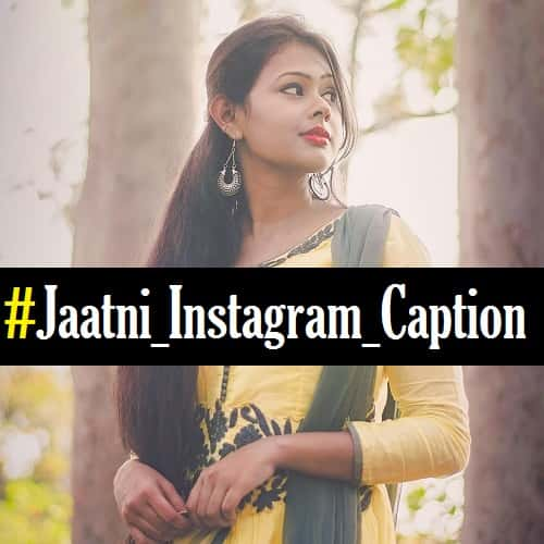 Jaatni-Caption-For-Instagram