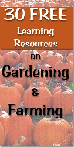 30 Free Homeschool Resources for Farming and Gardening