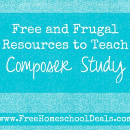 Free and Frugal Resources to Teach Composer Study