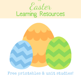 BIG List of Free Easter Learning Resources {Printables + Unit Studies!}