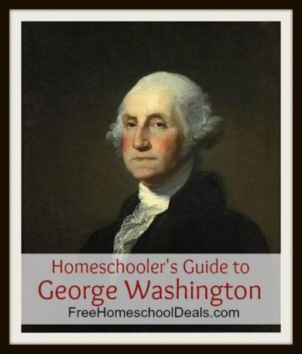 Homeschooler's Guide to George Washington