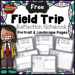 Free Field Trip Reflection Notebook!