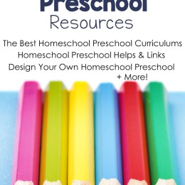 MEGA List of Homeschooling Preschool Resources!
