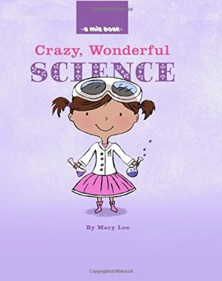 Crazy, Wonderful Science