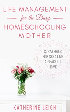 Life Management for the Busy Homeschooling Mother