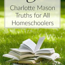 3 Charlotte Mason Truths for All Homeschoolers