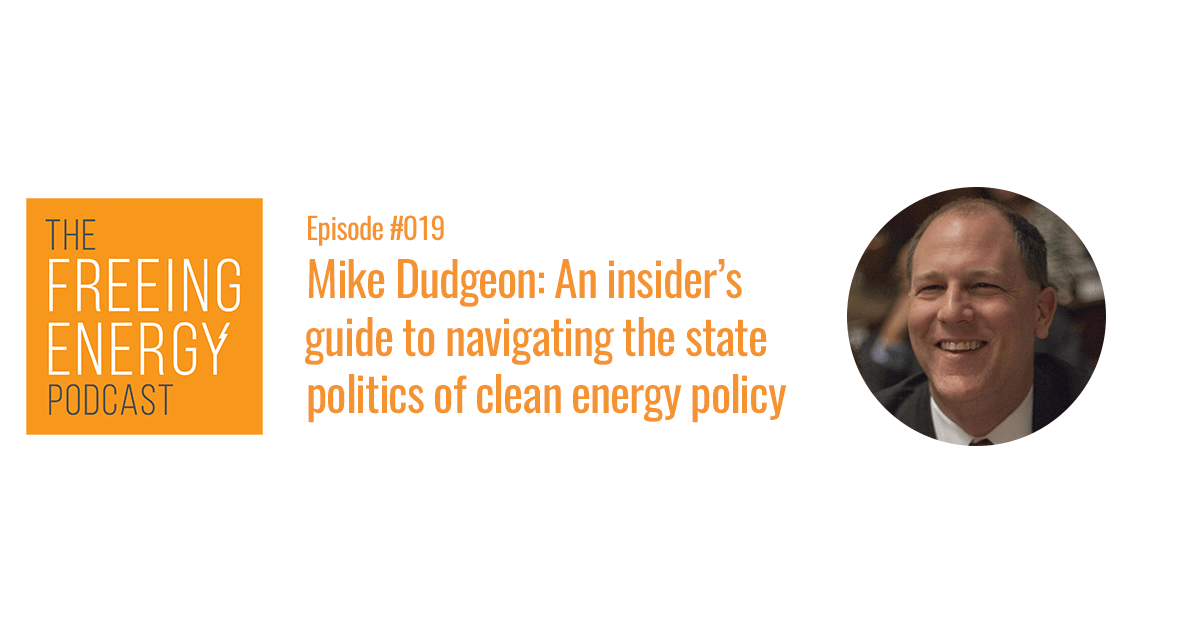 Mike Dudgeon - an insiders guide to navigating the state politics of clean energy policy