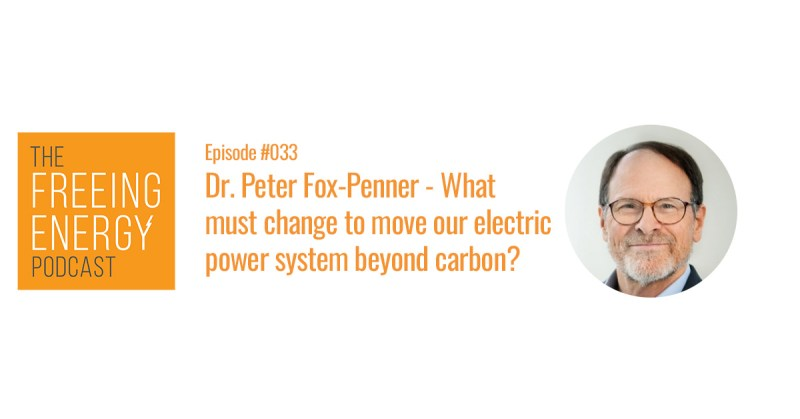 Freeing Energy Podcast Peter Fox Penner Beyond Carbon