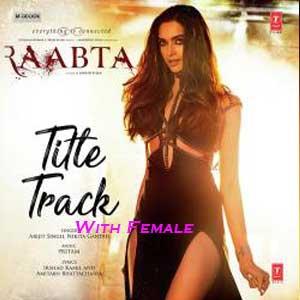 Raabta (Title Track) With Female Vocals Free Karaoke