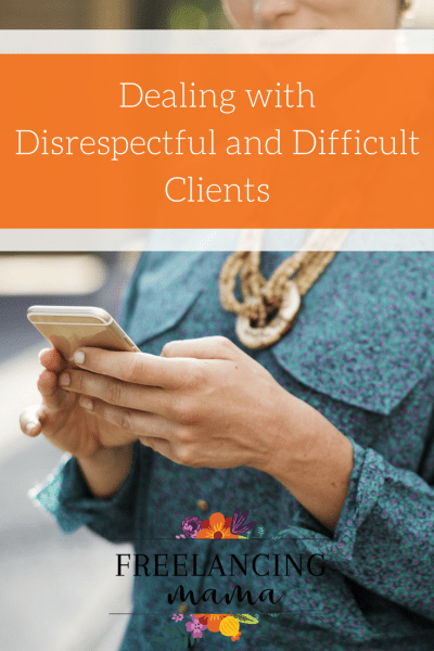 Dealing with Difficult and Disrespectful Clients