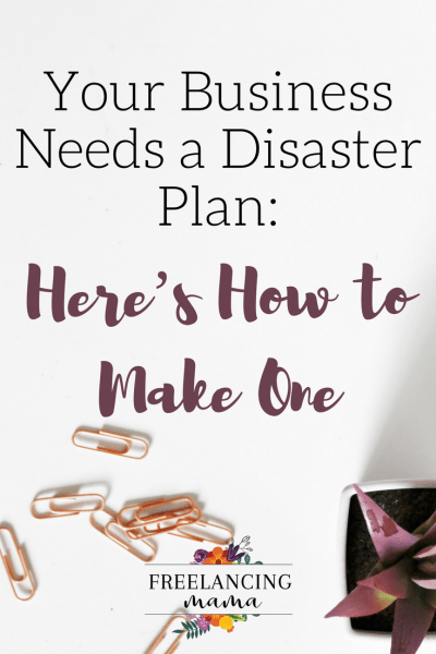 Your Business Needs a Disaster Plan: Here's How to Make One