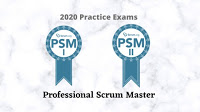 Professional Scrum Master PSM 1 & PSM 2 Practice Tests 2020