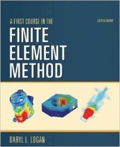 Finite Element Method Daryl L. Logan PDF, Finite Element Method PDF Full Book, A First Course in the Finite Element Method, Fourth Edition by Daryl L. Logan, finite element simulations with ansys workbench 15 pdf download , finite element analysis pdf