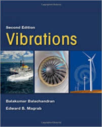 Featuring outstanding coverage of linear and non-linear single degree-of-freedom and multi-degree-of-freedom systems, this book teaches the use of vibration principles in a broad spectrum of applications. In this introduction for undergraduate students, authors Balakumar Balachandran and Edward B. Magrab present vibration principles in a general context and illustrate the use of these principles through carefully chosen examples from different disciplines. Their balanced approach integrates principles of linear and nonlinear vibrations with modeling, analysis, prediction, and measurement so that physical understanding of the vibratory phenomena and their relevance for engineering design can be emphasized. The authors also provide design guidelines that are applicable to a wide range of vibratory systems. MATLAB is thoroughly integrated throughout the text.
