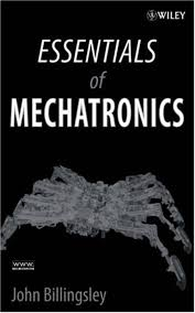 Essentials of Mechatronics, essentials of mechatronics pdf, essentials of mechatronics john billingsley, essentials of mechatronics, essentials of mechatronics by john billingsley